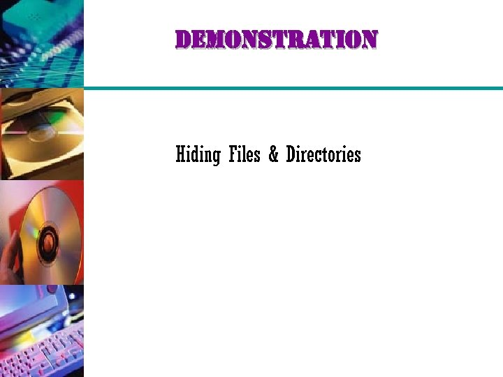 demonstration Hiding Files & Directories