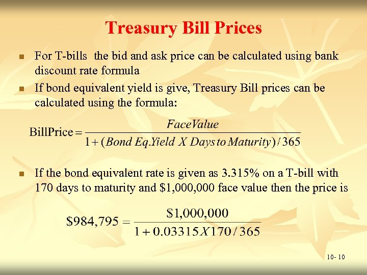 Treasury Bill Prices n n n For T-bills the bid and ask price can