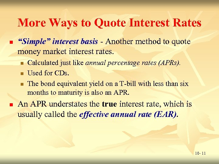 """More Ways to Quote Interest Rates n """"Simple"""" interest basis - Another method to"""
