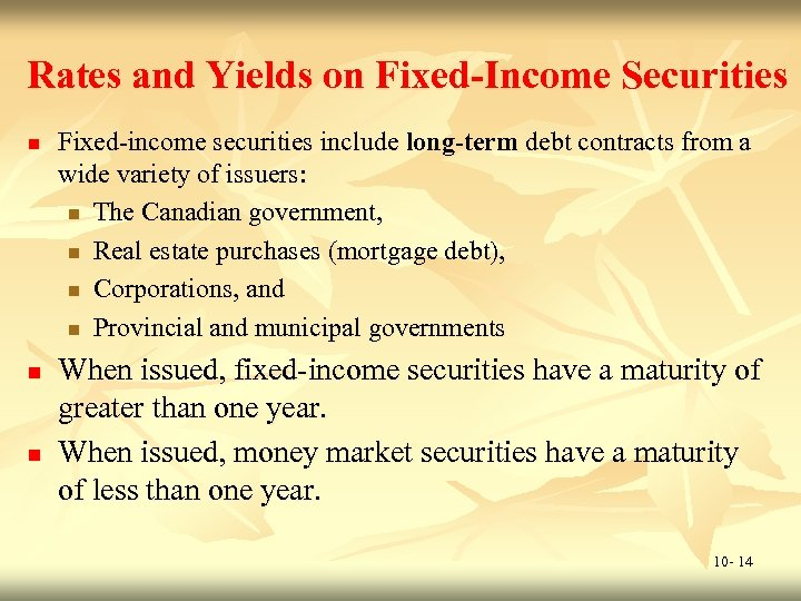 Rates and Yields on Fixed-Income Securities n n n Fixed-income securities include long-term debt