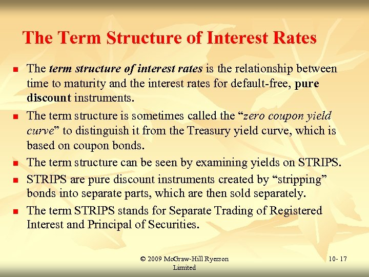 The Term Structure of Interest Rates n n n The term structure of interest