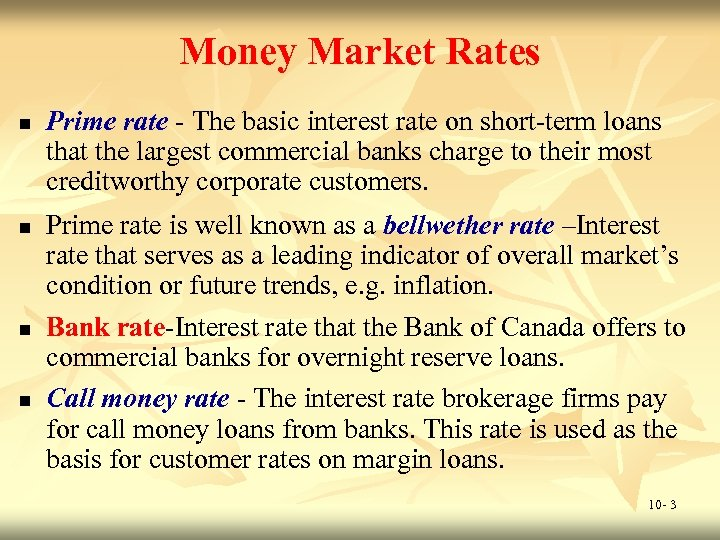 Money Market Rates n n Prime rate - The basic interest rate on short-term