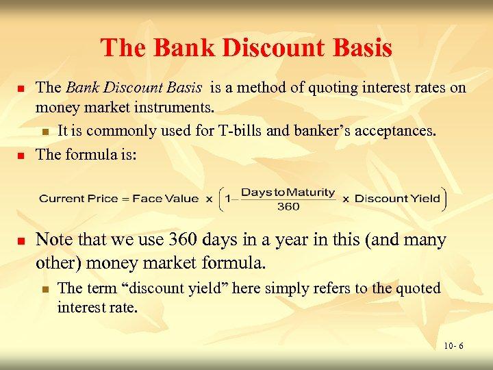The Bank Discount Basis n n n The Bank Discount Basis is a method