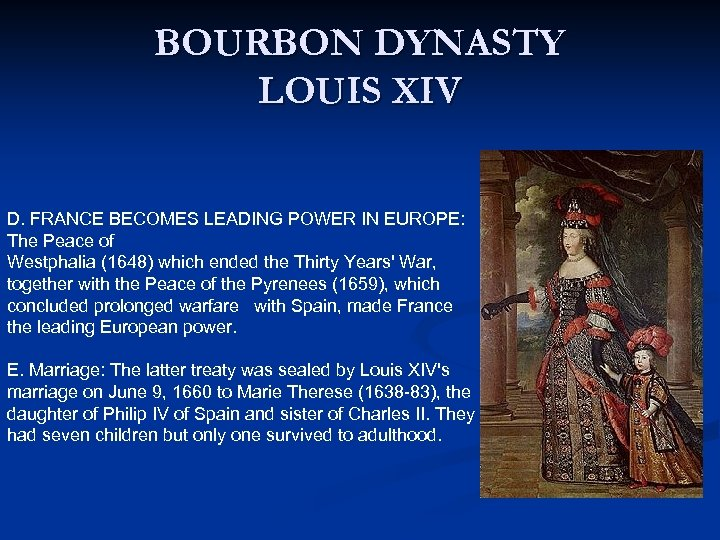 BOURBON DYNASTY LOUIS XIV D. FRANCE BECOMES LEADING POWER IN EUROPE: The Peace of