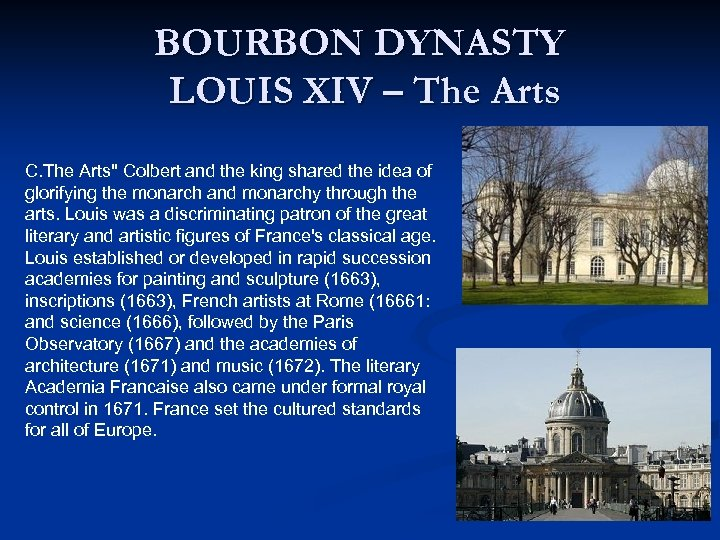 BOURBON DYNASTY LOUIS XIV – The Arts C. The Arts