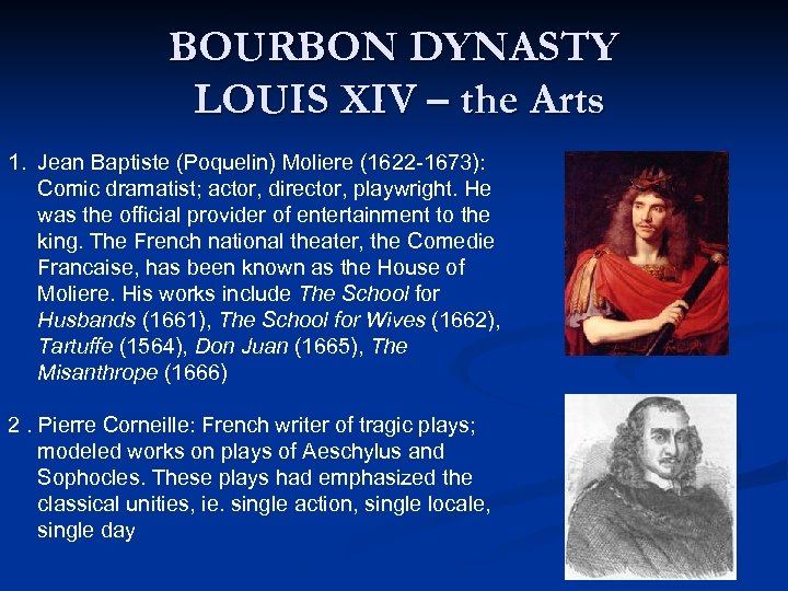 BOURBON DYNASTY LOUIS XIV – the Arts 1. Jean Baptiste (Poquelin) Moliere (1622 -1673):