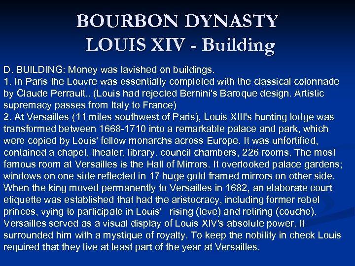 BOURBON DYNASTY LOUIS XIV - Building D. BUILDING: Money was lavished on buildings. 1.