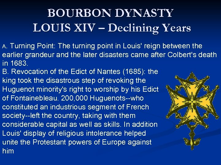 BOURBON DYNASTY LOUIS XIV – Declining Years A. Turning Point: The turning point in