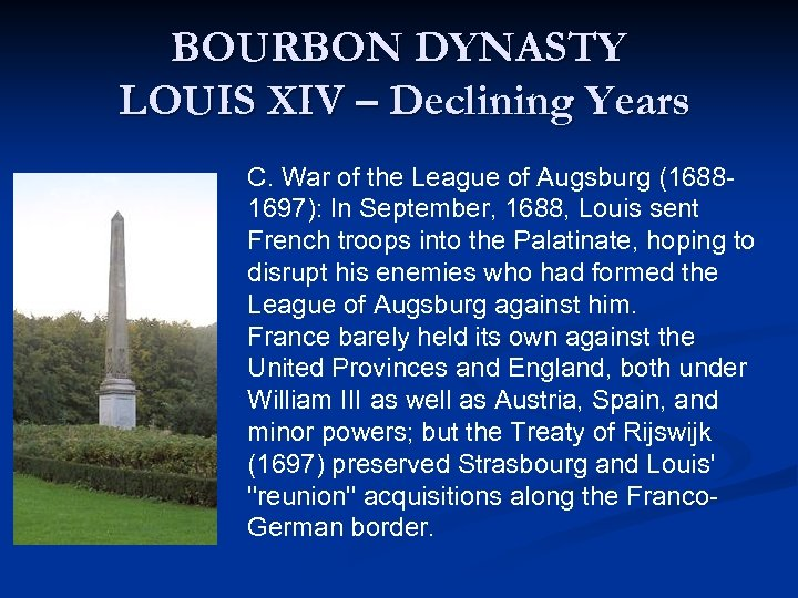 BOURBON DYNASTY LOUIS XIV – Declining Years C. War of the League of Augsburg