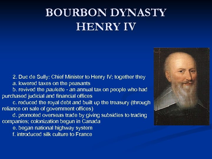 BOURBON DYNASTY HENRY IV 2. Duc de Sully: Chief Minister to Henry IV; together