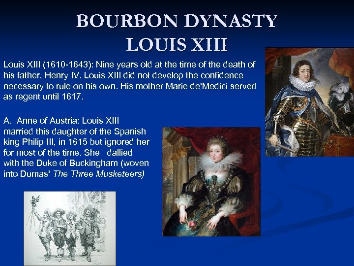 BOURBON DYNASTY LOUIS XIII Louis XIII (1610 -1643): Nine years old at the time