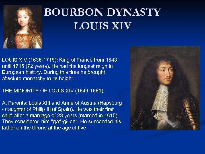 BOURBON DYNASTY LOUIS XIV (1638 -1715): King of France from 1643 until 1715 (72