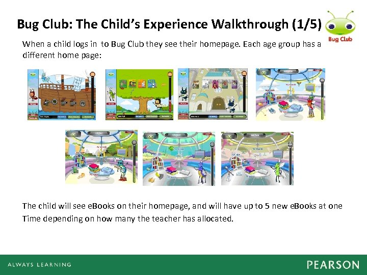 Bug Club: The Child's Experience Walkthrough (1/5) When a child logs in to Bug