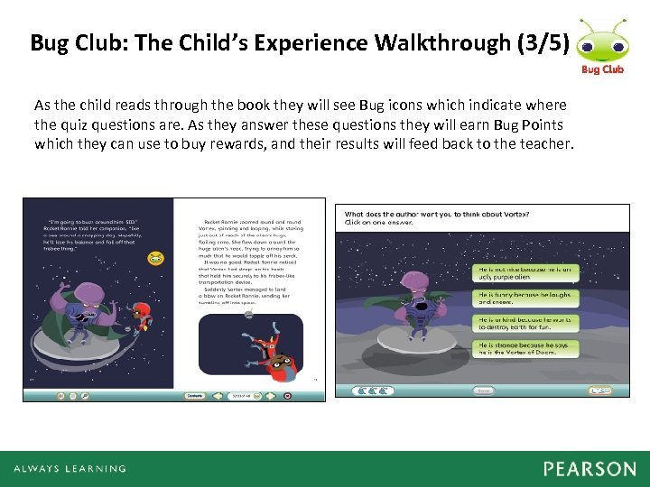 Bug Club: The Child's Experience Walkthrough (3/5) As the child reads through the book