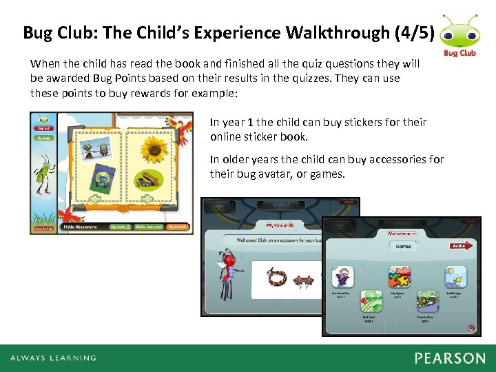 Bug Club: The Child's Experience Walkthrough (4/5) When the child has read the book