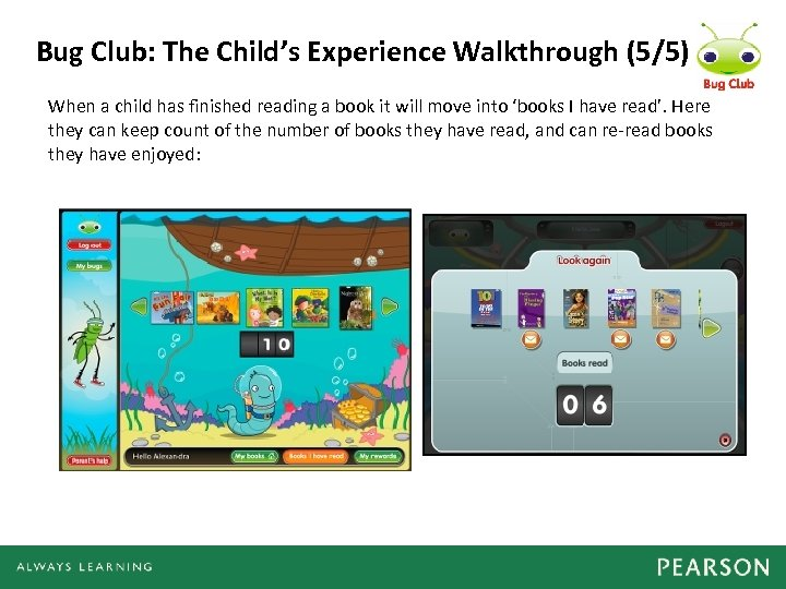 Bug Club: The Child's Experience Walkthrough (5/5) When a child has finished reading a