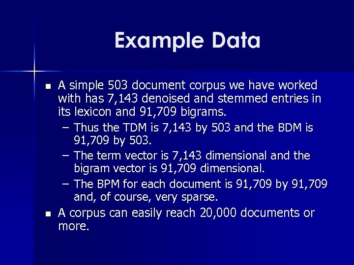 Example Data n n A simple 503 document corpus we have worked with has
