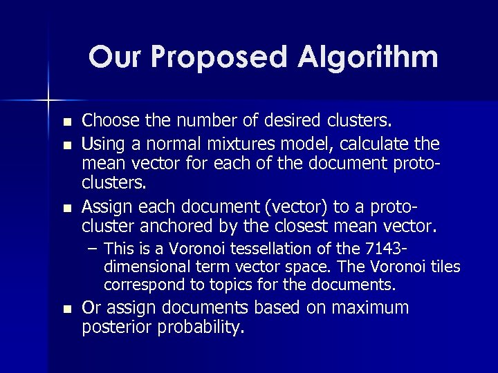 Our Proposed Algorithm n n n Choose the number of desired clusters. Using a