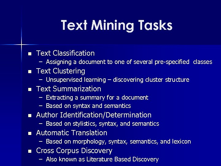Text Mining Tasks n Text Classification – Assigning a document to one of several