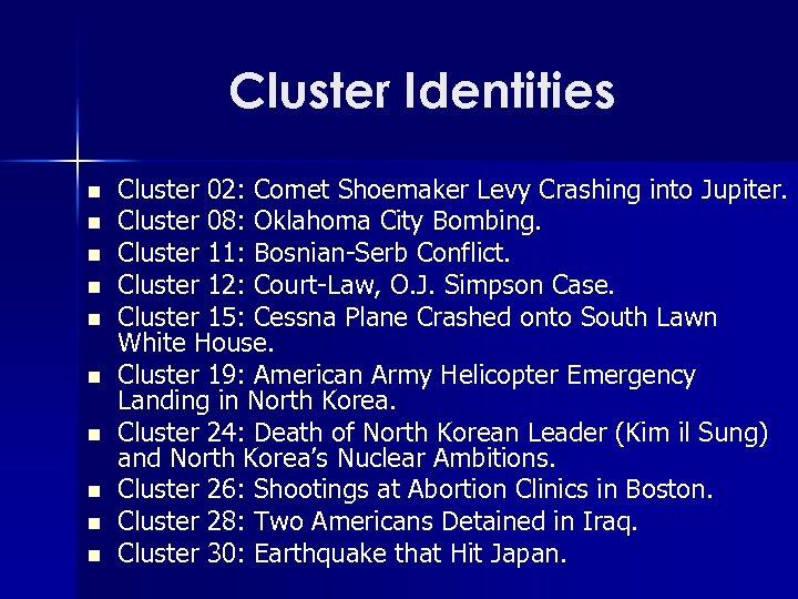 Cluster Identities n n n n n Cluster 02: Comet Shoemaker Levy Crashing into