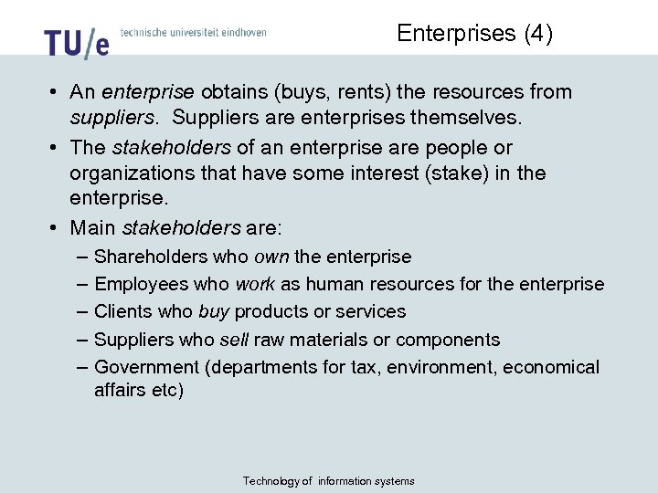 Enterprises (4) • An enterprise obtains (buys, rents) the resources from suppliers. Suppliers are