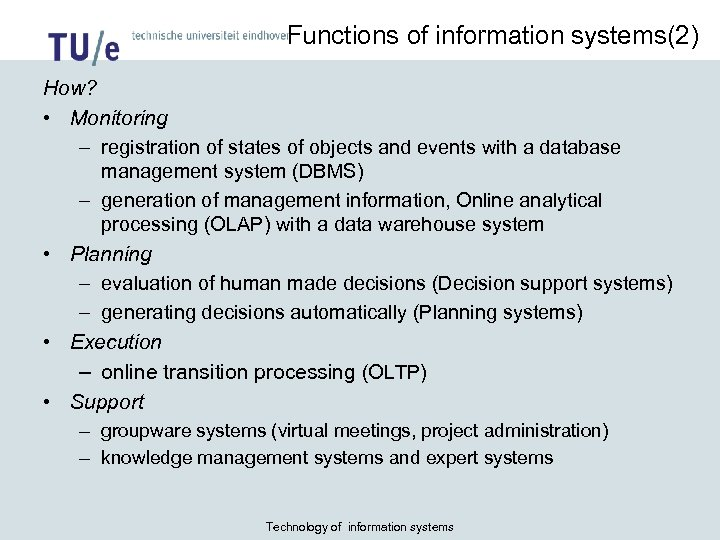 Functions of information systems(2) How? • Monitoring – registration of states of objects and