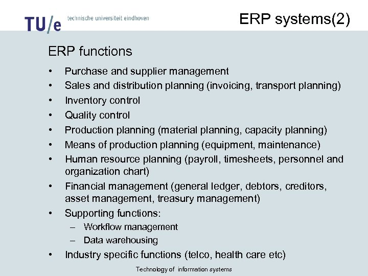 ERP systems(2) ERP functions • • • Purchase and supplier management Sales and distribution