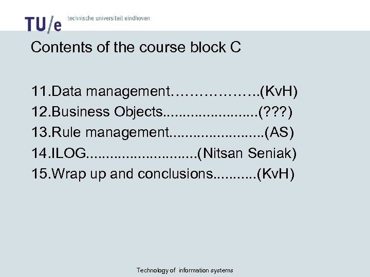 Contents of the course block C 11. Data management………………. (Kv. H) 12. Business Objects.
