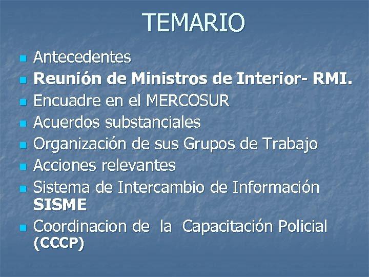TEMARIO n n n n Antecedentes Reunión de Ministros de Interior- RMI. Encuadre en