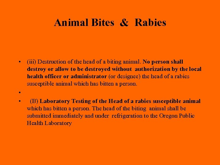 Animal Bites & Rabies • (iii) Destruction of the head of a biting animal.