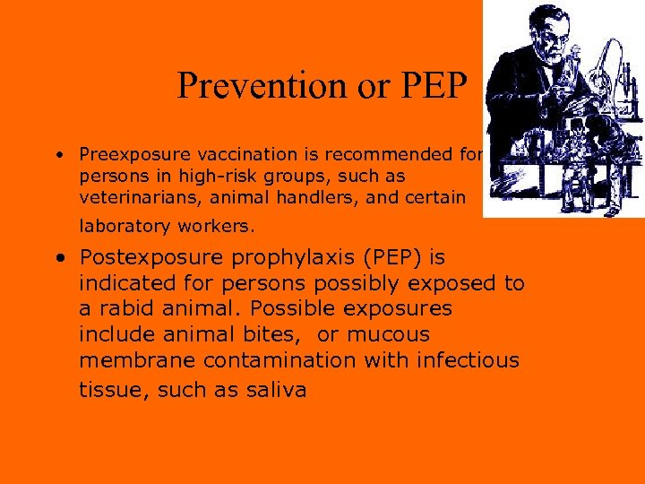 Prevention or PEP • Preexposure vaccination is recommended for persons in high-risk groups, such