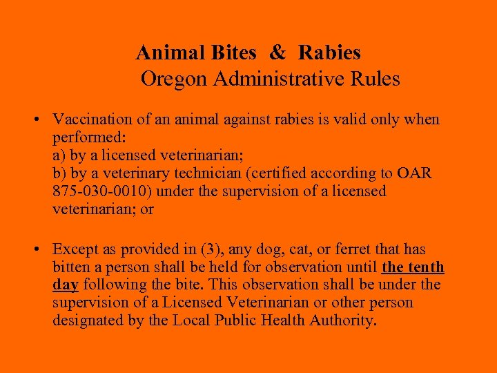Animal Bites & Rabies Oregon Administrative Rules • Vaccination of an animal against rabies