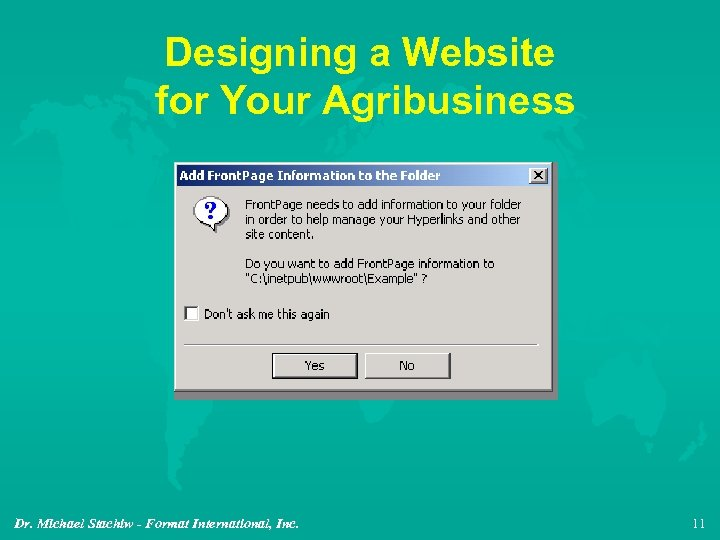 Designing a Website for Your Agribusiness Dr. Michael Stachiw - Format International, Inc. 11