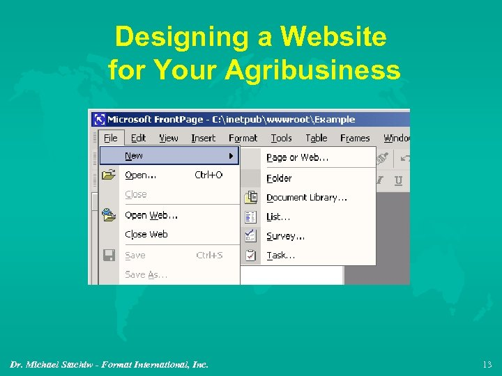 Designing a Website for Your Agribusiness Dr. Michael Stachiw - Format International, Inc. 13