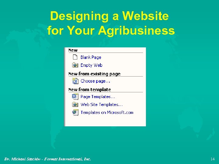 Designing a Website for Your Agribusiness Dr. Michael Stachiw - Format International, Inc. 14