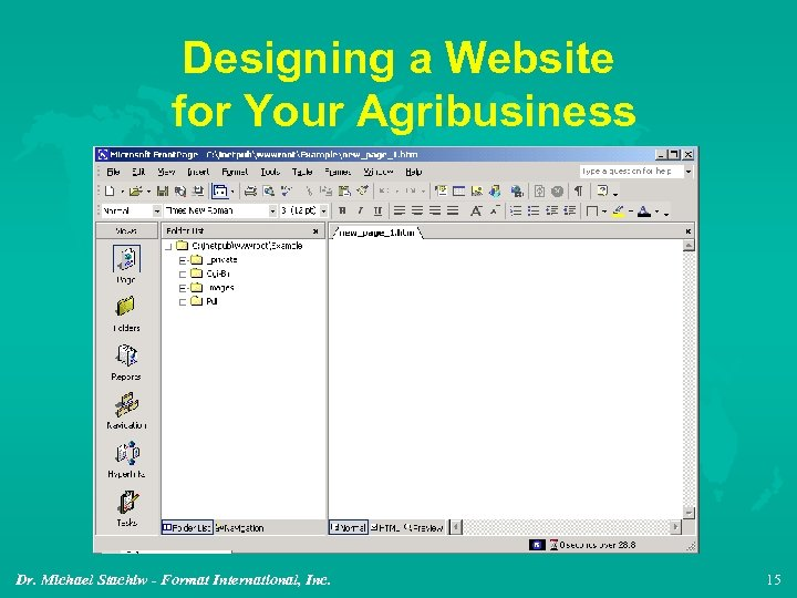 Designing a Website for Your Agribusiness Dr. Michael Stachiw - Format International, Inc. 15