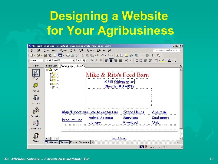 Designing a Website for Your Agribusiness Dr. Michael Stachiw - Format International, Inc. 17