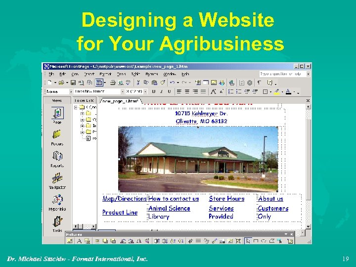 Designing a Website for Your Agribusiness Dr. Michael Stachiw - Format International, Inc. 19