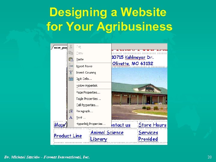Designing a Website for Your Agribusiness Dr. Michael Stachiw - Format International, Inc. 20