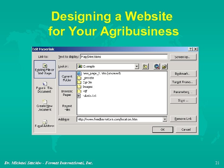 Designing a Website for Your Agribusiness Dr. Michael Stachiw - Format International, Inc. 21