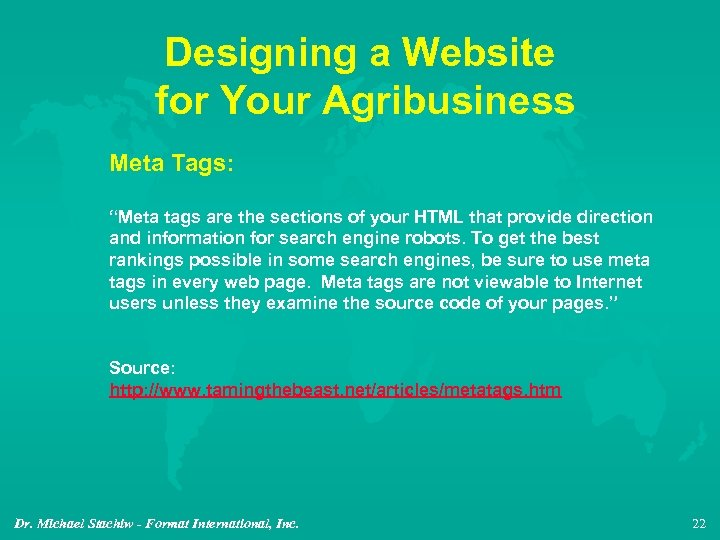 "Designing a Website for Your Agribusiness Meta Tags: ""Meta tags are the sections of"
