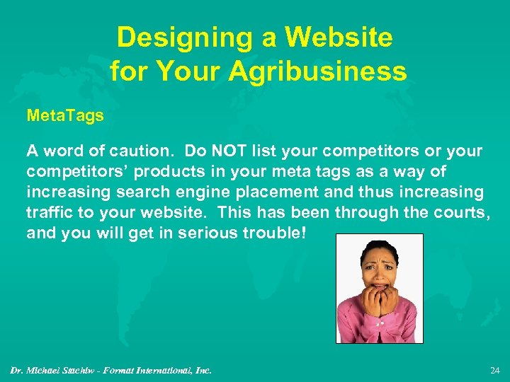 Designing a Website for Your Agribusiness Meta. Tags A word of caution. Do NOT