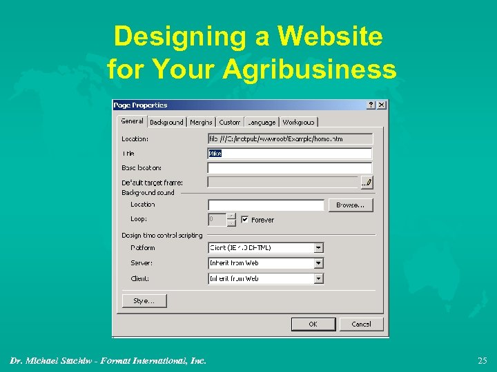 Designing a Website for Your Agribusiness Dr. Michael Stachiw - Format International, Inc. 25