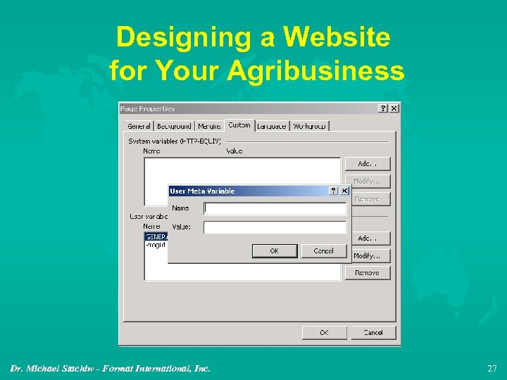 Designing a Website for Your Agribusiness Dr. Michael Stachiw - Format International, Inc. 27