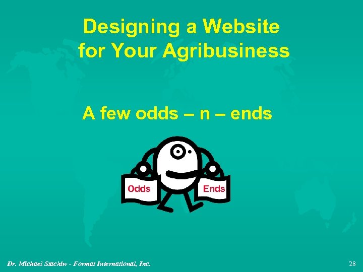 Designing a Website for Your Agribusiness A few odds – n – ends Odds