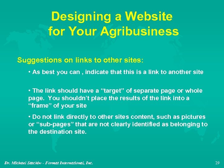 Designing a Website for Your Agribusiness Suggestions on links to other sites: • As