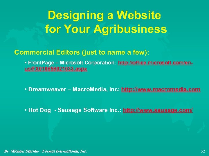 Designing a Website for Your Agribusiness Commercial Editors (just to name a few): •