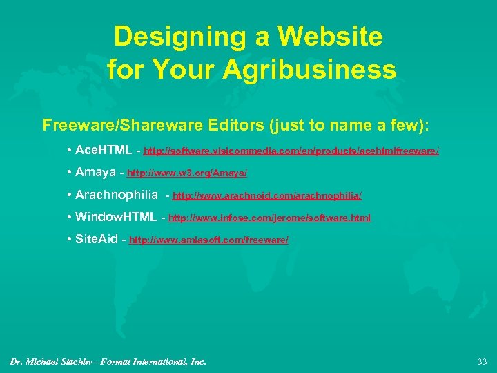 Designing a Website for Your Agribusiness Freeware/Shareware Editors (just to name a few): •
