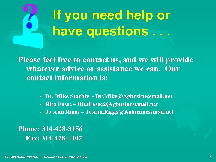 If you need help or have questions. . . Please feel free to contact