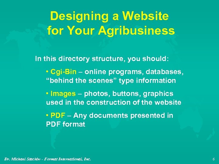 Designing a Website for Your Agribusiness In this directory structure, you should: • Cgi-Bin